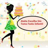 Atelie Escolha Um Tema Festa Infantil