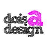 Dois a Design