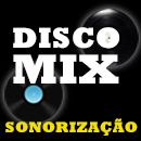 Disco Mix Sonoriza��o - Dj