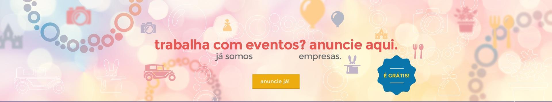 Trabalha com eventos? anuncie aqui.