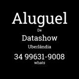 Aluguel de Datashow Uberlândia