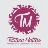 Tatiana Matias Assessoria e Cerimonial em Eventos