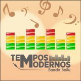 Tempos Modernos (Banda Baile)