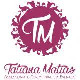 Cerimonial Tatiana Matias