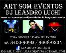 Art Som Eventos - Dj Leandro Luchi