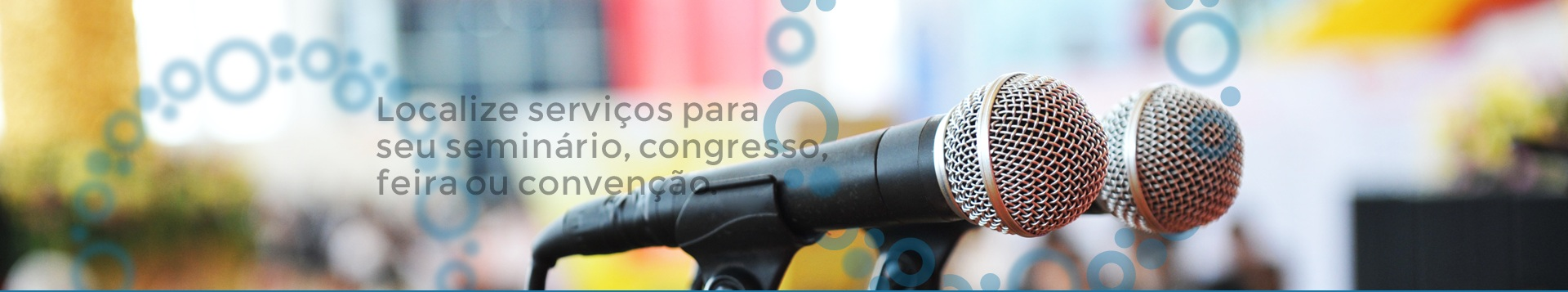 Localize serviços para seminário, congresso, feira ou convenção