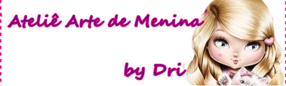 Ateliê Arte de Menina by Dri
