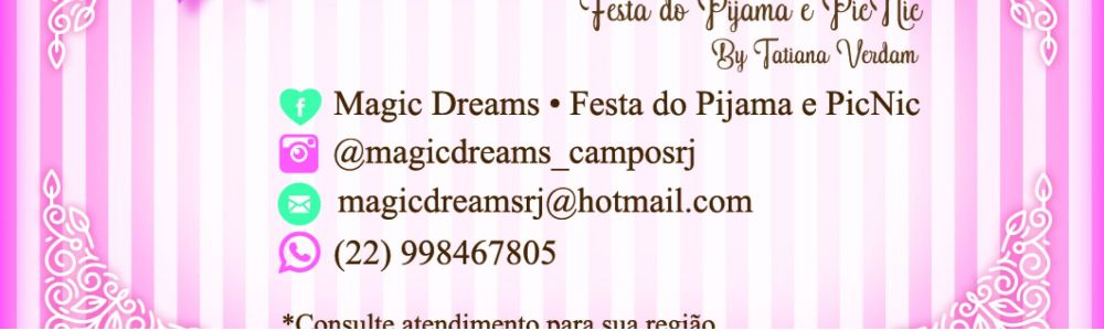 Magic Dreams * Festa do Pijama e PicNic