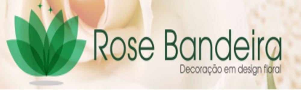 Rose Bandeira Decorações em Desing Floral