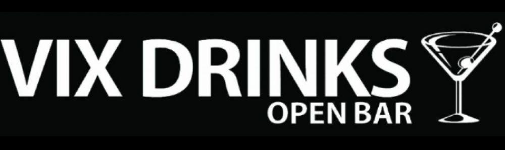 Vix drinks open bar