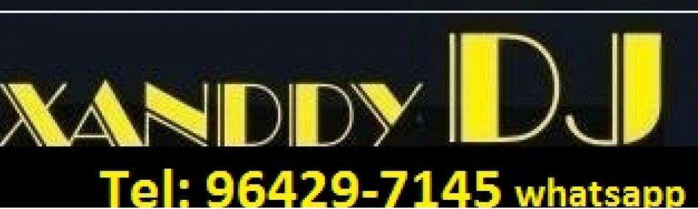 Xanddy Dj Sonorização (21) 96429-7145 whatsapp / 99844-7544 / 98779-9711