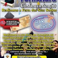 FESTA DE FORMATURA OU CONFRATERNIZAÇÃO OPENBAR COMPLETA POR APENAS R$ 50,00 POR PESSOA !!!  PROMOÇ