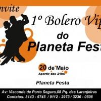 CONVITE da inauguração do BOLERO VIP DO PLANETA FESTAS
