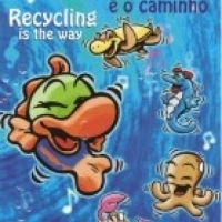 LIVRO BILÍNGUE: RECICLAR É O CAMINHO / RECYCLING IS THE WAY
